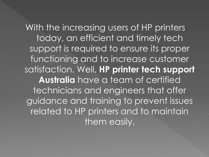 With the increasing users of HP printers today, an efficient and timely tech support is required to ...