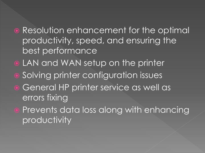 Resolution enhancement for the optimal productivity, speed, and ensuring the best performance