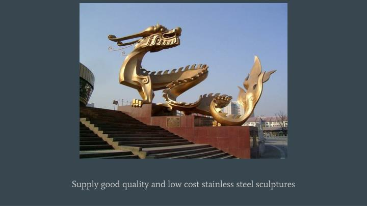 Supply good quality and low cost stainless steel sculptures