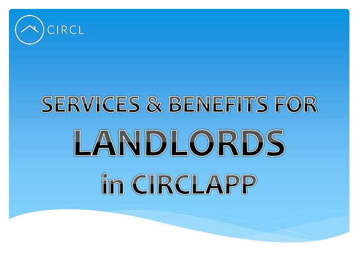 Services benefits for landlords in circlapp