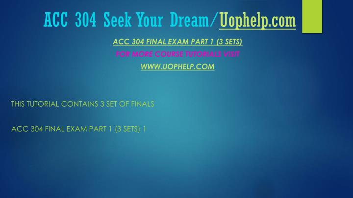 Acc 304 seek your dream uophelp com1