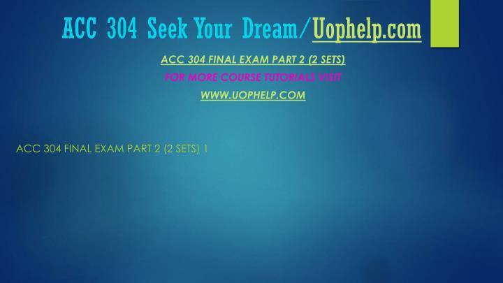 Acc 304 seek your dream uophelp com2