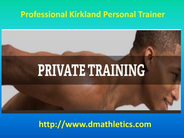 Professional Kirkland Personal Trainer