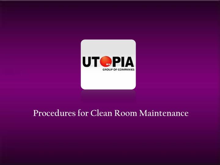 Procedures for Clean Room Maintenance
