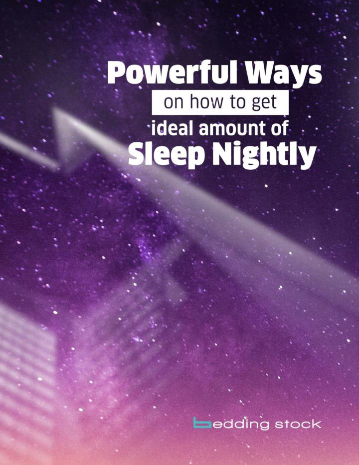 White paper powerful ways on how to get ideal amount of sleep nightly