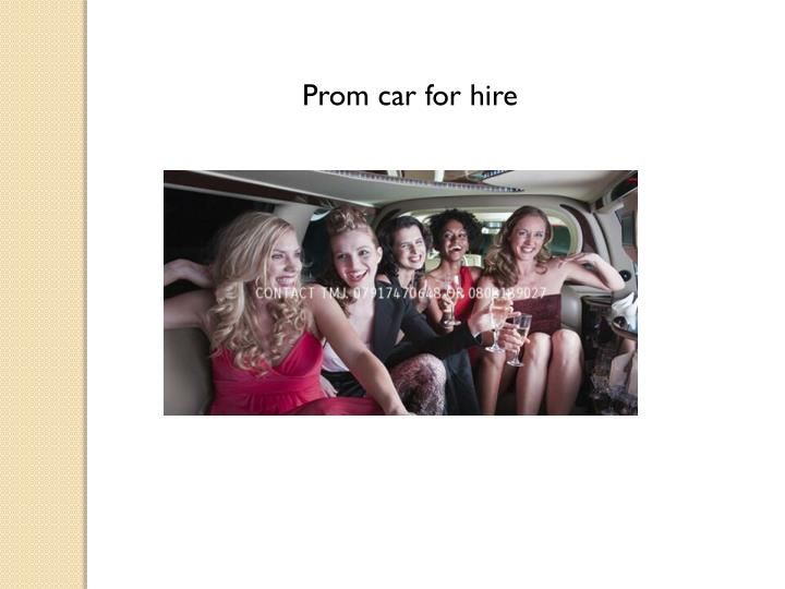 Prom car for hire