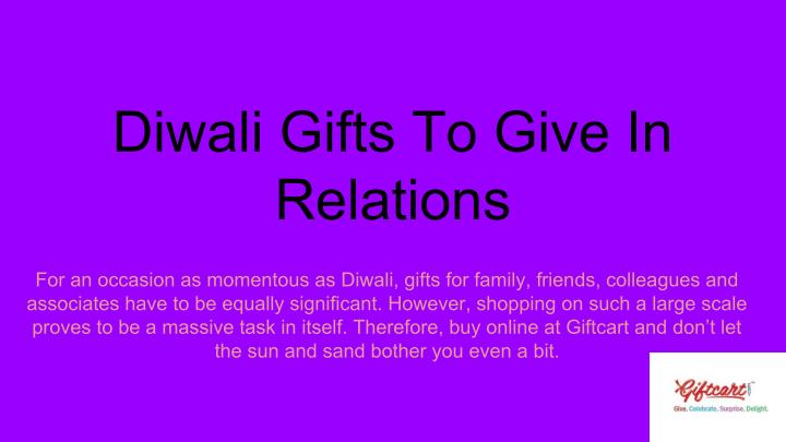 Diwali Gifts To Give In