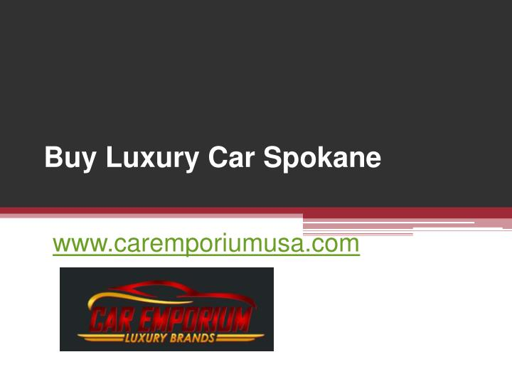 Buy luxury car spokane