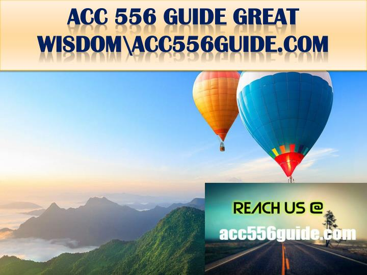 Acc 556 guide great wisdom acc556guide com