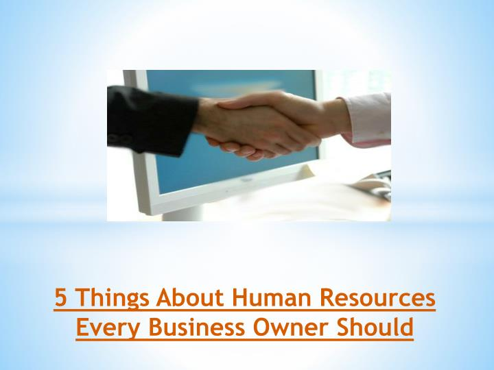 5 things about human resources every business owner should