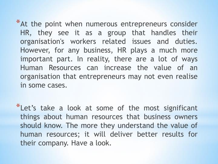 At the point when numerous entrepreneurs consider HR, they see it as a group that handles their orga...