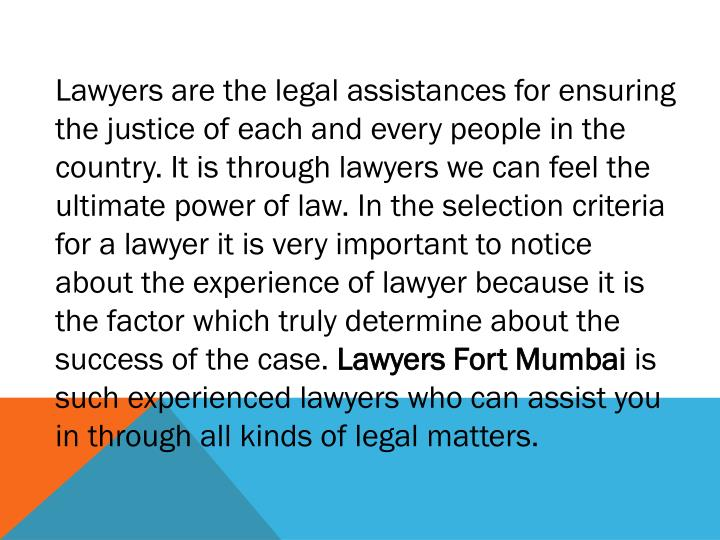 Lawyers are the legal assistances for ensuring the justice of each and every people in the country. ...