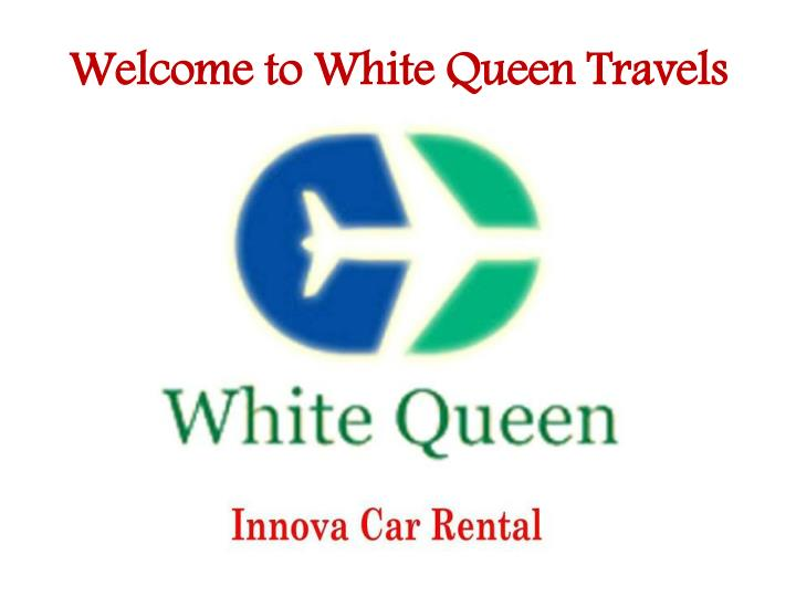 Welcome to white queen travels