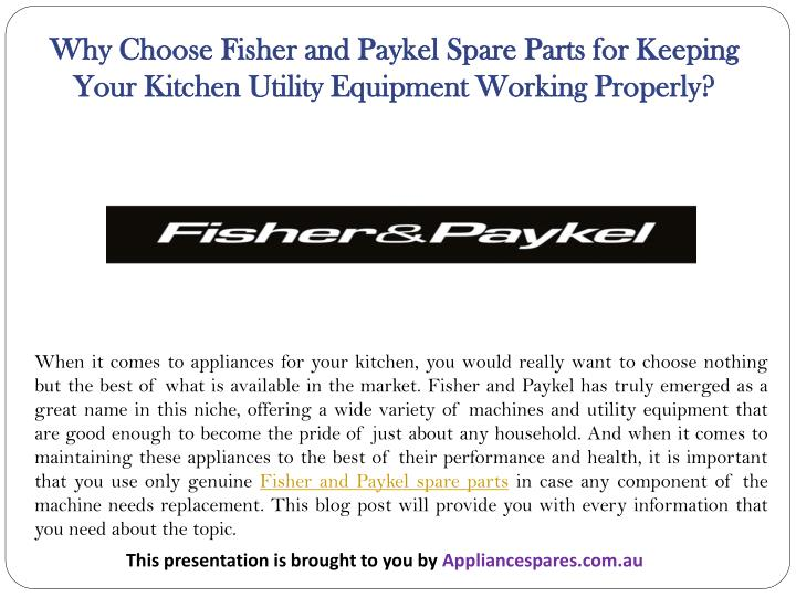 Why Choose Fisher and Paykel Spare Parts for Keeping Your Kitchen Utility Equipment Working Properly...