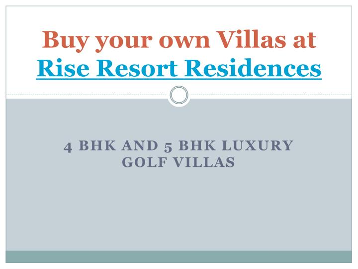 Buy your own villas at rise resort residences