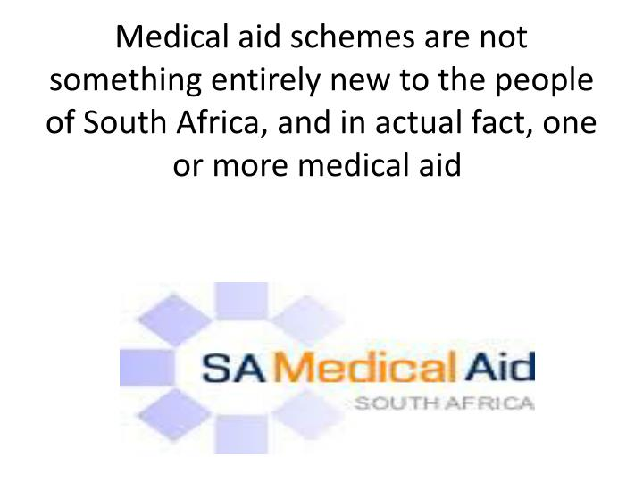 Medical aid schemes are not something entirely new to the people of South Africa, and in actual fact...