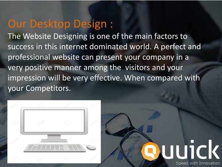 Our Desktop Design :