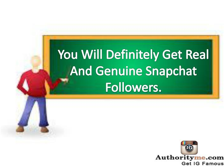 You Will Definitely Get Real And Genuine Snapchat  Followers.