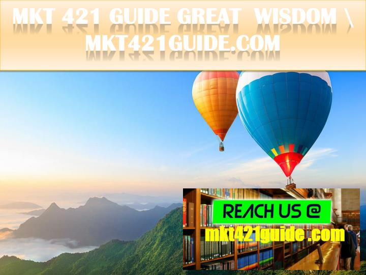 Mkt 421 guide great wisdom mkt421guide com