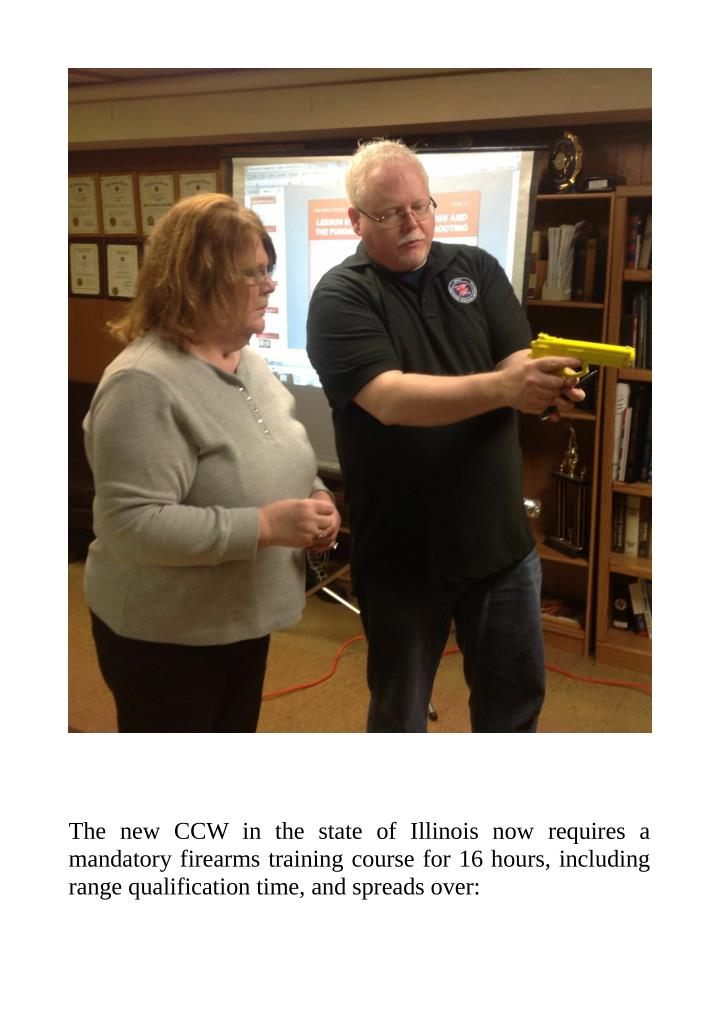 The new CCW in the state of Illinois now requires a