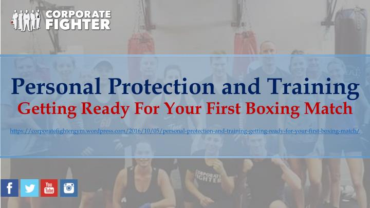 Personal protection and training getting ready for your first boxing match