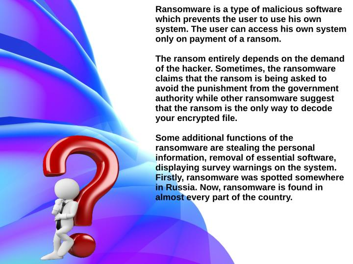 Ransomware is a type of malicious software