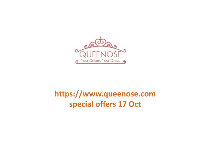 Https://www.queenose.com special offers 17 Oct