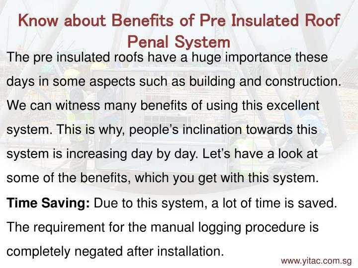 Know about Benefits of Pre Insulated Roof Penal System