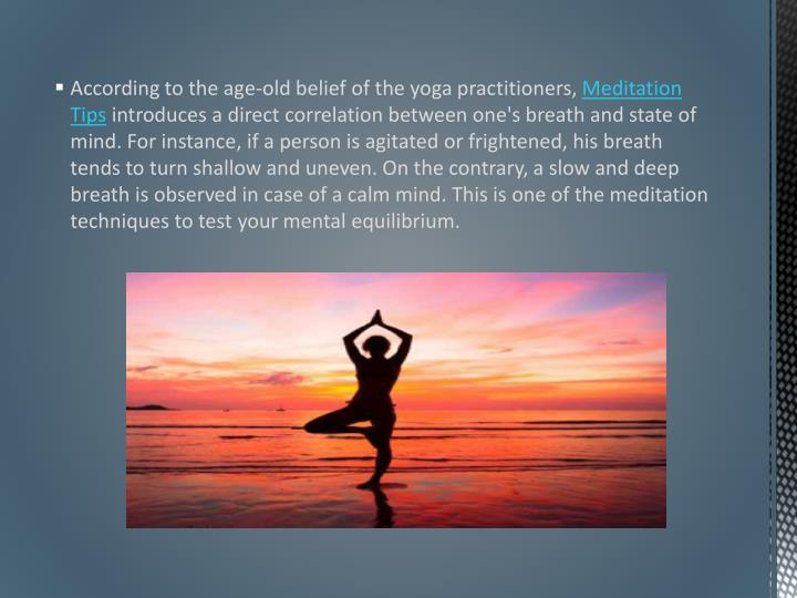 According to the age-old belief of the yoga practitioners,