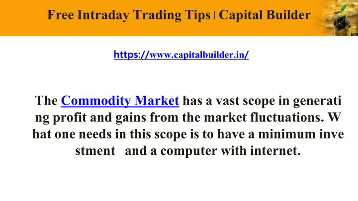 Free intraday trading tips capital builder