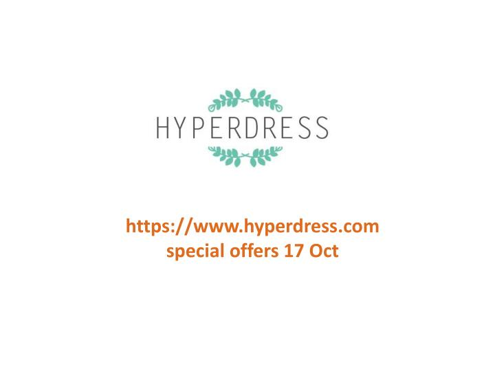 Https://www.hyperdress.comspecial offers 17 Oct