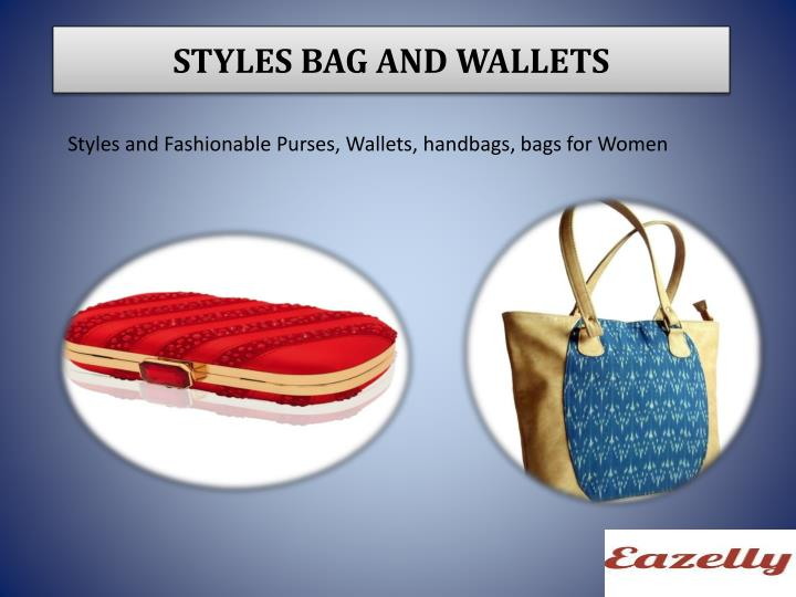 STYLES BAG AND WALLETS