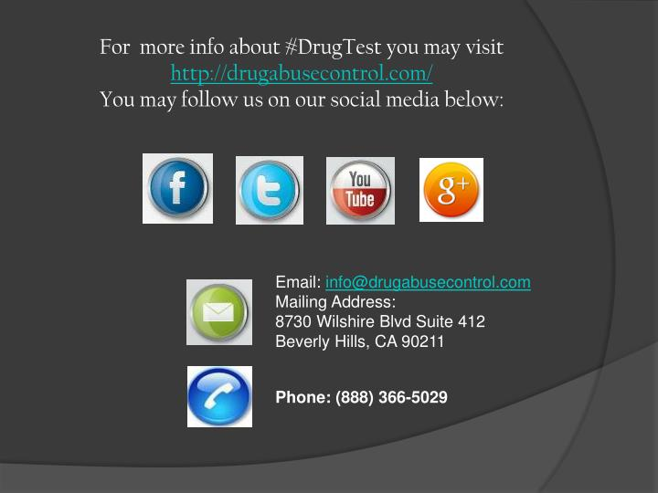 For  more info about #DrugTest you may visit