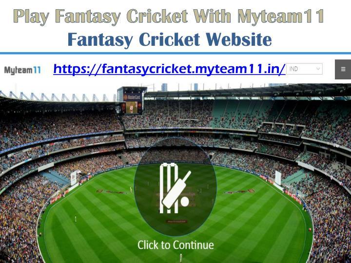 Play Fantasy Cricket With Myteam11