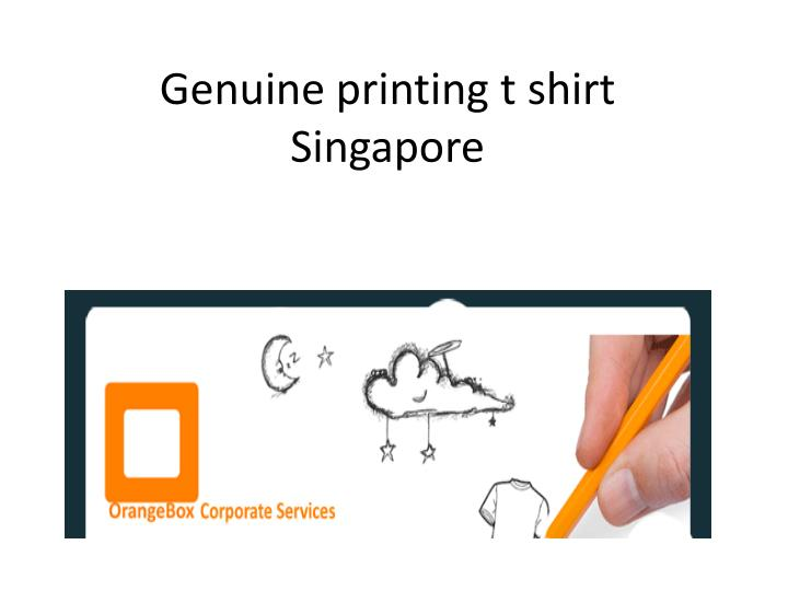 Genuine printing t shirt singapore