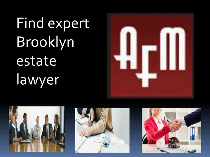 Find expert Brooklyn estate lawyer