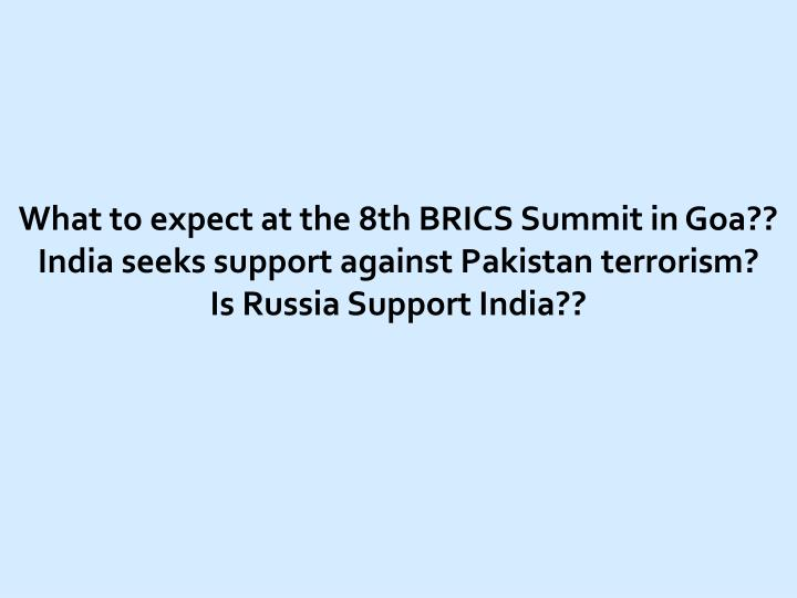 What to expect at the 8th BRICS Summit in Goa??