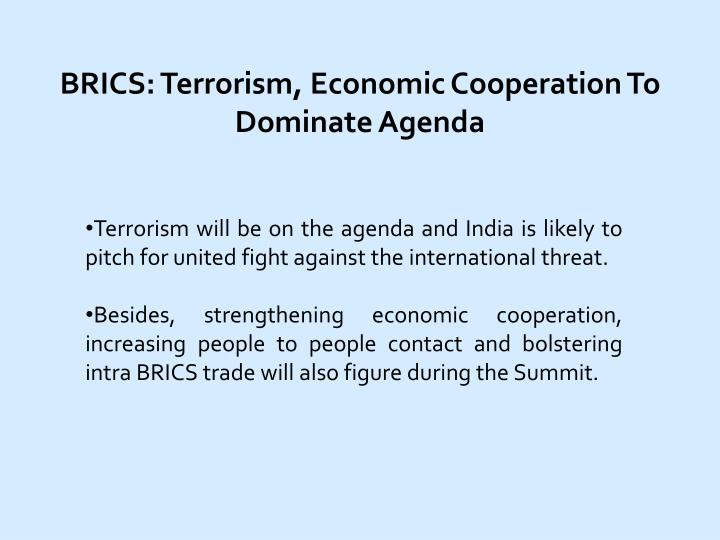 BRICS: Terrorism, Economic Cooperation To Dominate Agenda