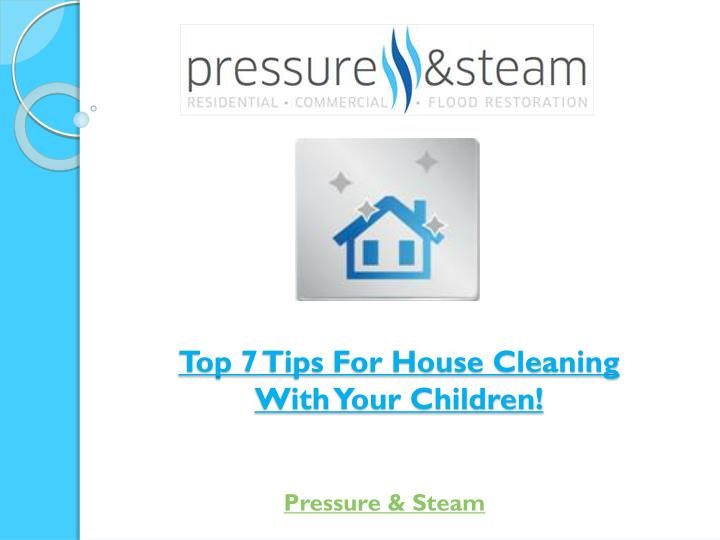 Top 7 tips for house cleaning with your children