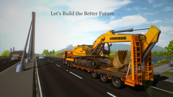 Let's Build the Better Future. . .
