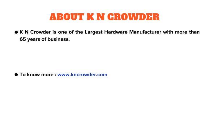 ABOUT K N CROWDER