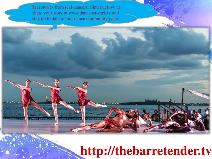 Real stories from real dancers. Find out how to share your story at www.dancenetwork.tv and stay up to date on our dance community page.