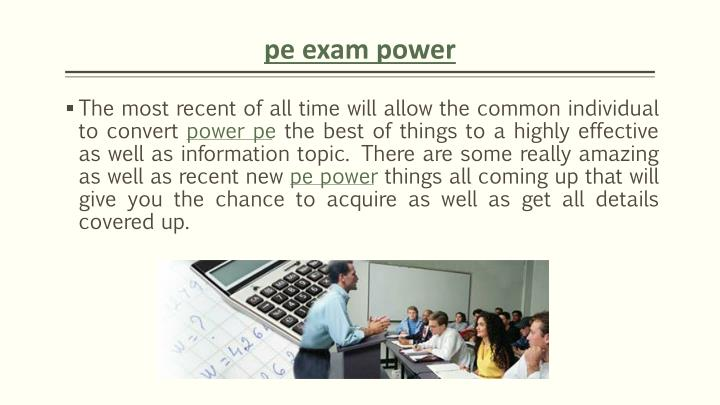 pe exam power