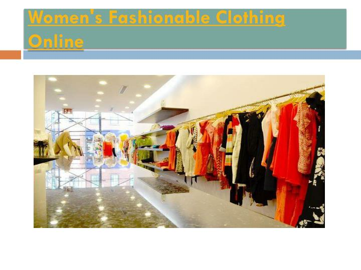 Women s fashionable clothing online