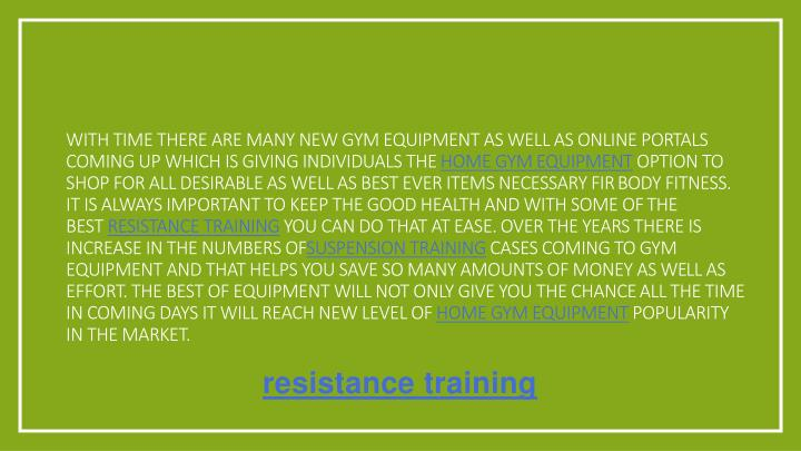 With time there are many new gym equipment as well as online portals coming up which is giving individuals the