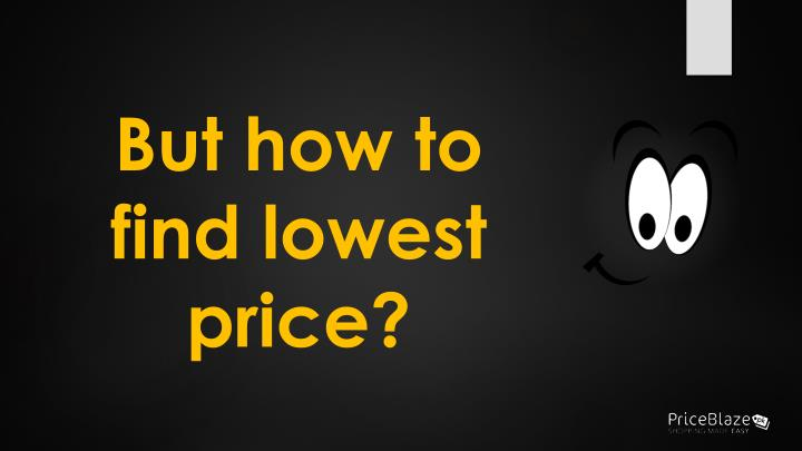 But how to find lowest price?