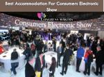best accommodation for consumers electronic show
