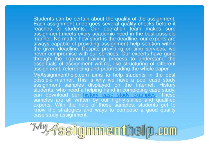 Students can be certain about the quality of the assignment. Each assignment undergoes several quali...