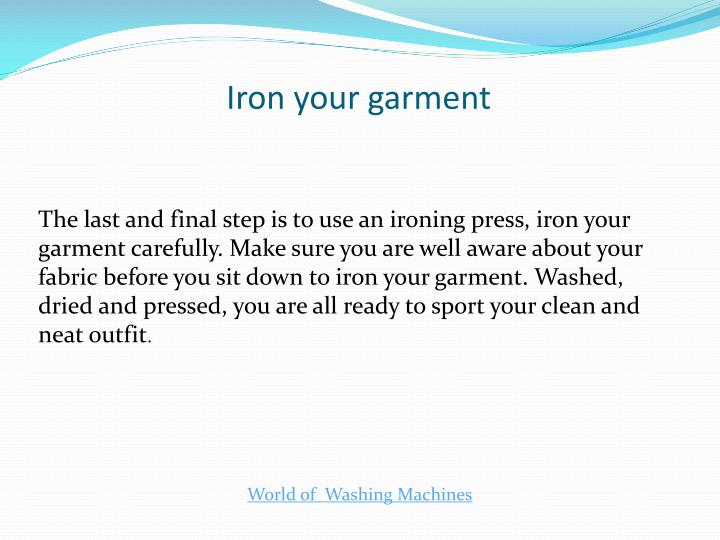 Iron your garment