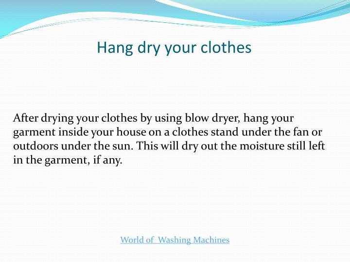 Hang dry your clothes